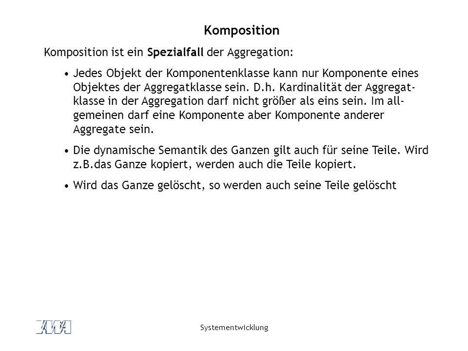 Komposition Komposition ist ein Spezialfall der Aggregation: