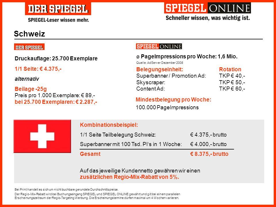 Schweiz Druckauflage: 25.700 Exemplare 1/1 Seite: € 4.375,-
