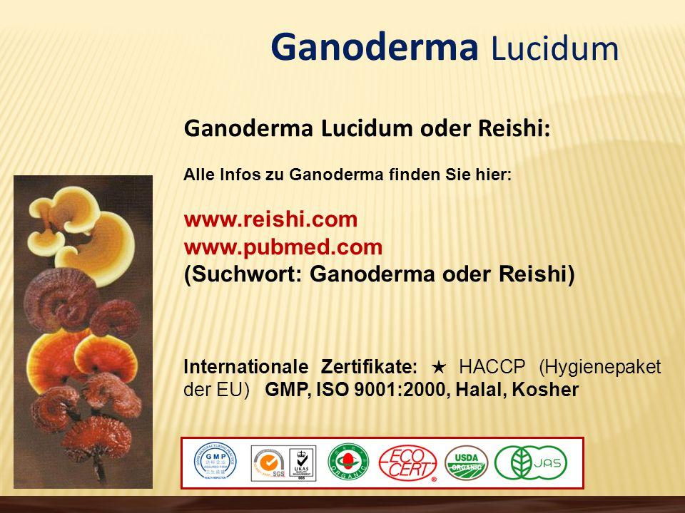 Ganoderma Lucidum Ganoderma Lucidum oder Reishi: www.reishi.com