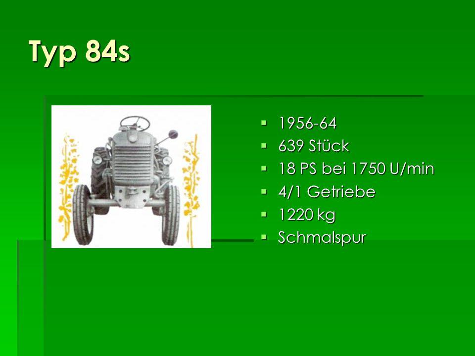 Typ 84s 1956-64 639 Stück 18 PS bei 1750 U/min 4/1 Getriebe 1220 kg