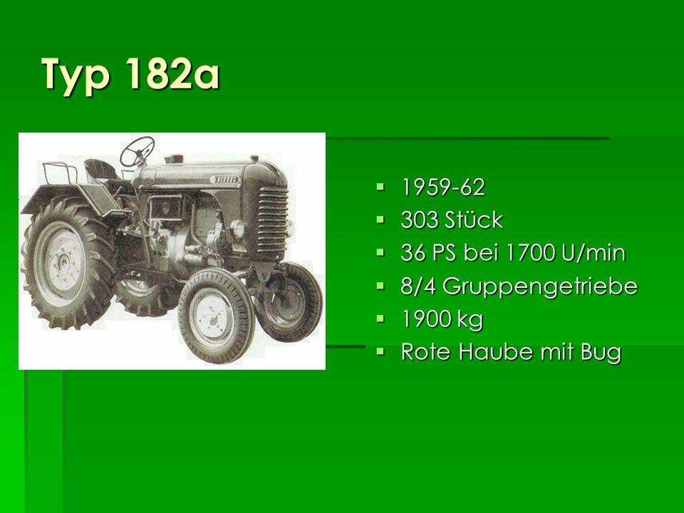 Typ 182a 1959-62 303 Stück 36 PS bei 1700 U/min 8/4 Gruppengetriebe