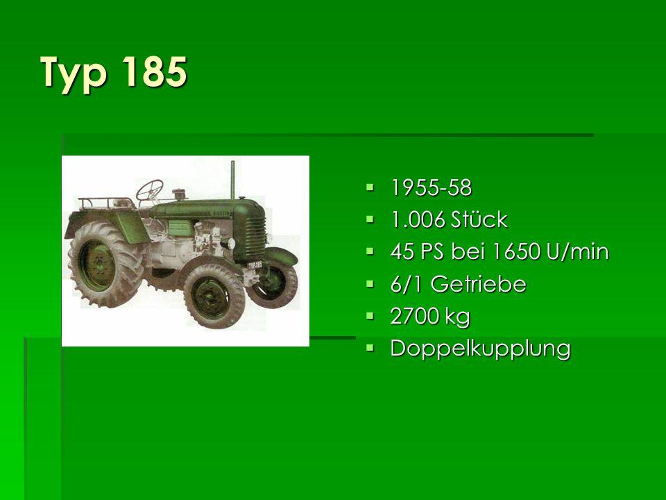 Typ 185 1955-58 1.006 Stück 45 PS bei 1650 U/min 6/1 Getriebe 2700 kg