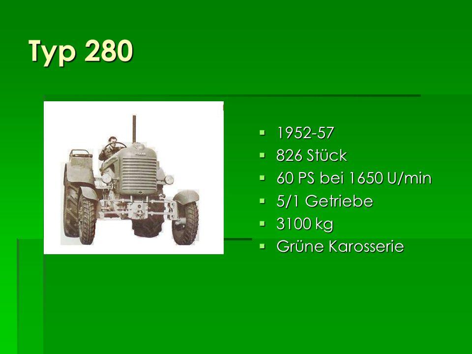 Typ 280 1952-57 826 Stück 60 PS bei 1650 U/min 5/1 Getriebe 3100 kg