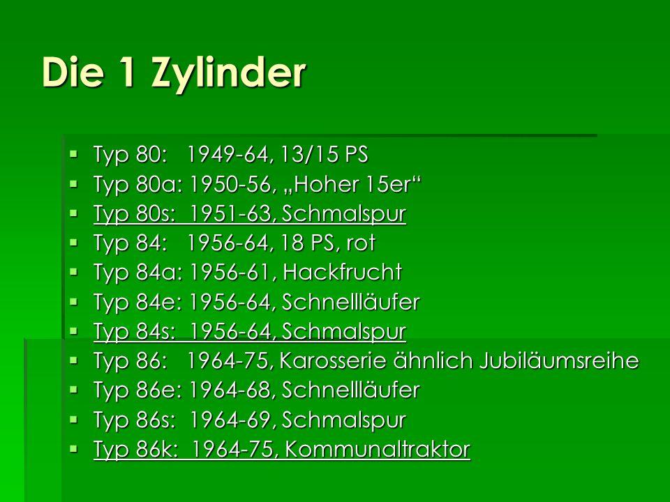 """Die 1 Zylinder Typ 80: 1949-64, 13/15 PS. Typ 80a: 1950-56, """"Hoher 15er Typ 80s: 1951-63, Schmalspur."""
