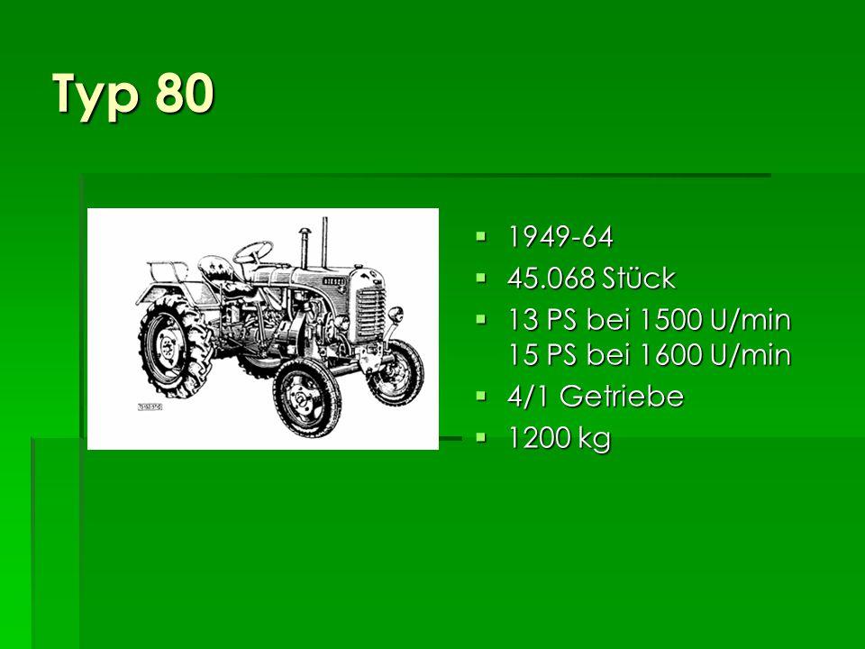 Typ 80 1949-64 45.068 Stück 13 PS bei 1500 U/min 15 PS bei 1600 U/min