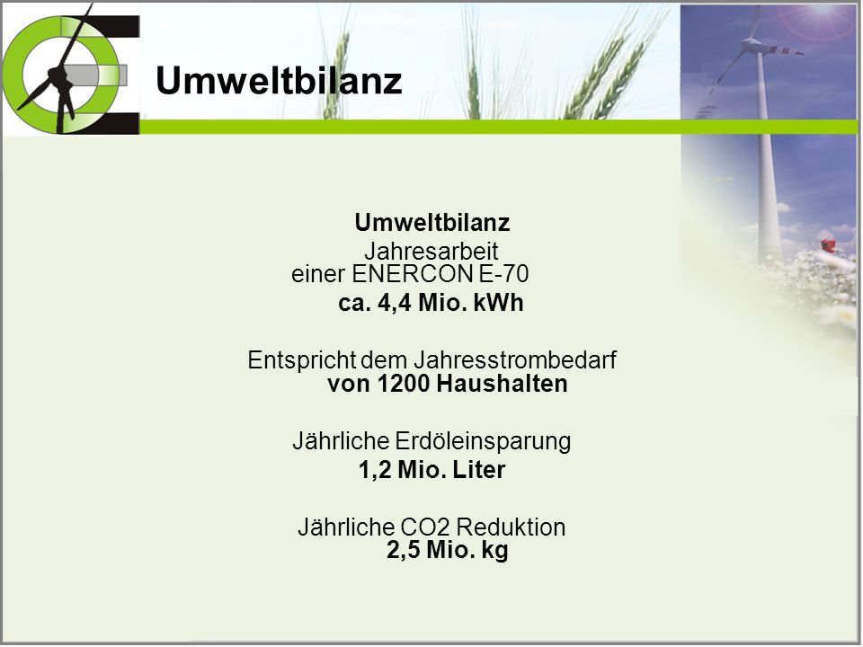 Umweltbilanz Umweltbilanz Jahresarbeit einer ENERCON E-70
