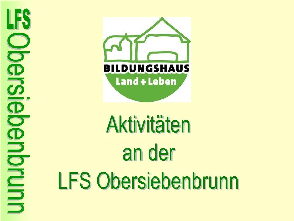 Aktivitäten an der LFS Obersiebenbrunn