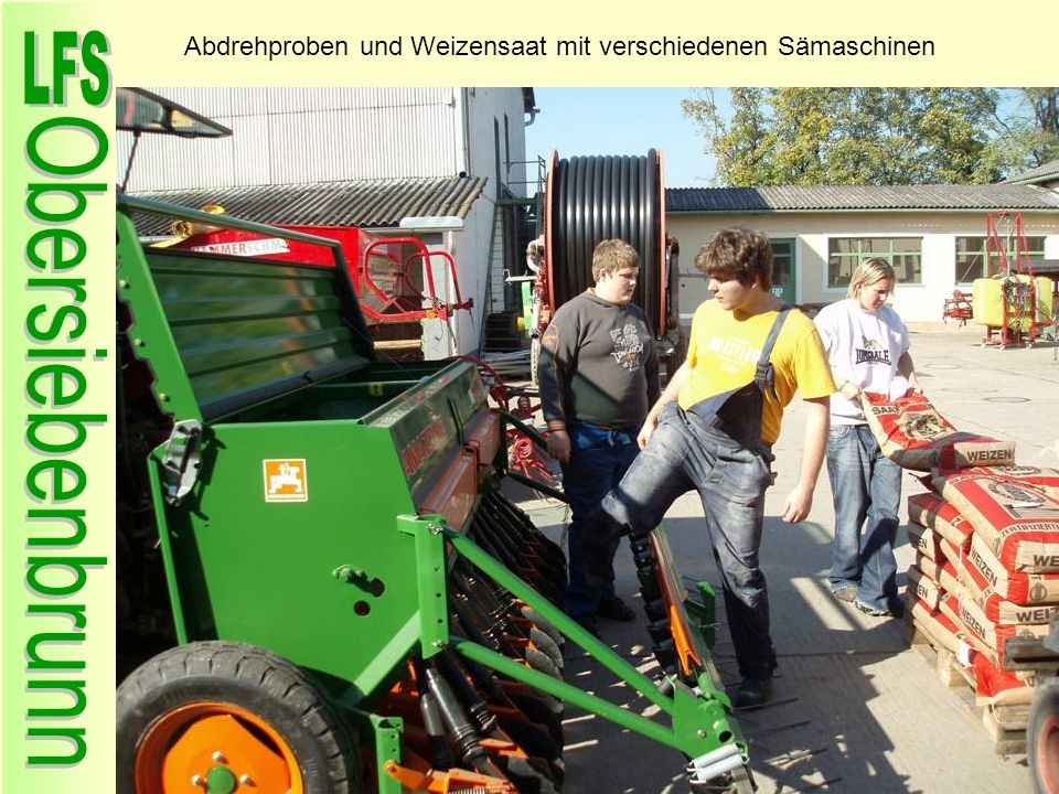 Abdrehproben und Weizensaat mit verschiedenen Sämaschinen