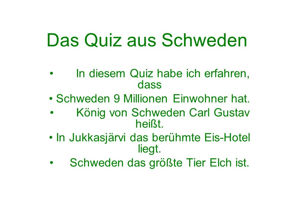 Das Quiz aus Schweden In diesem Quiz habe ich erfahren, dass