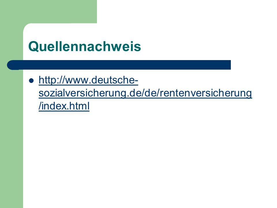 Quellennachweis http://www.deutsche-sozialversicherung.de/de/rentenversicherung/index.html