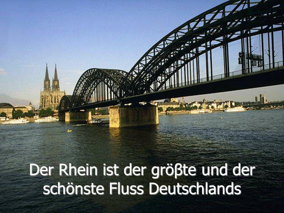 Der Rhein ist der gröβte und der schönste Fluss Deutschlands