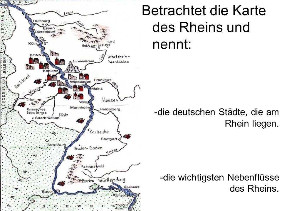 Betrachtet die Karte des Rheins und nennt: