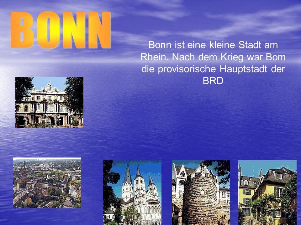 BONN Bonn ist eine kleine Stadt am Rhein.