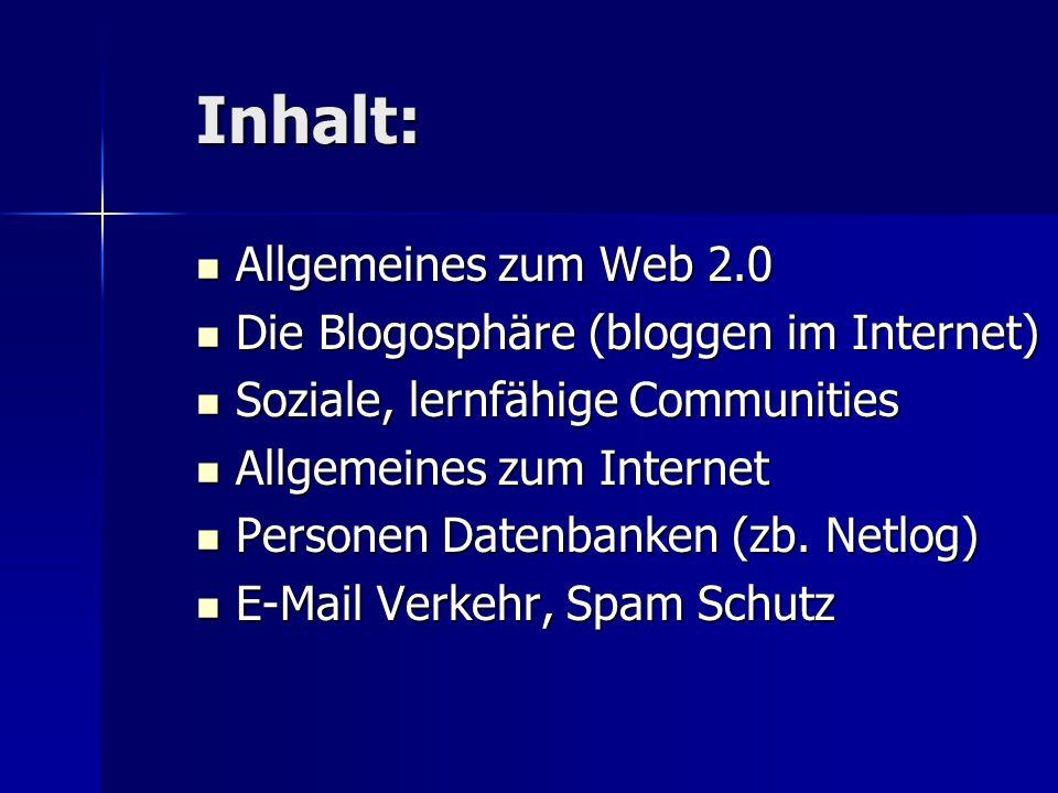 Inhalt: Allgemeines zum Web 2.0 Die Blogosphäre (bloggen im Internet)