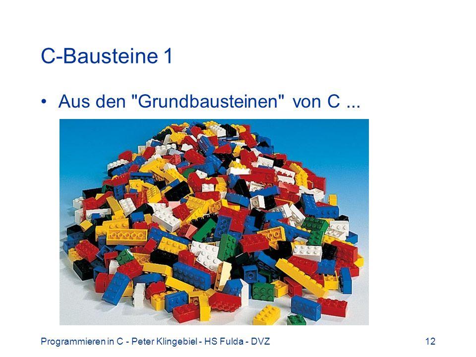 C-Bausteine 1 Aus den Grundbausteinen von C ...