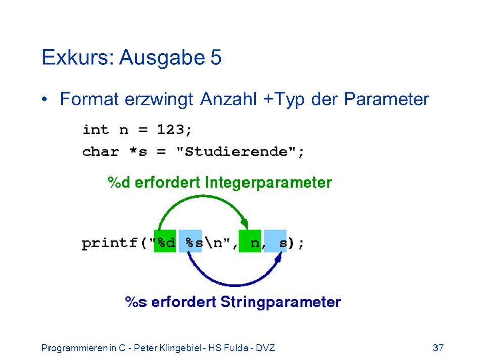 Exkurs: Ausgabe 5 Format erzwingt Anzahl +Typ der Parameter