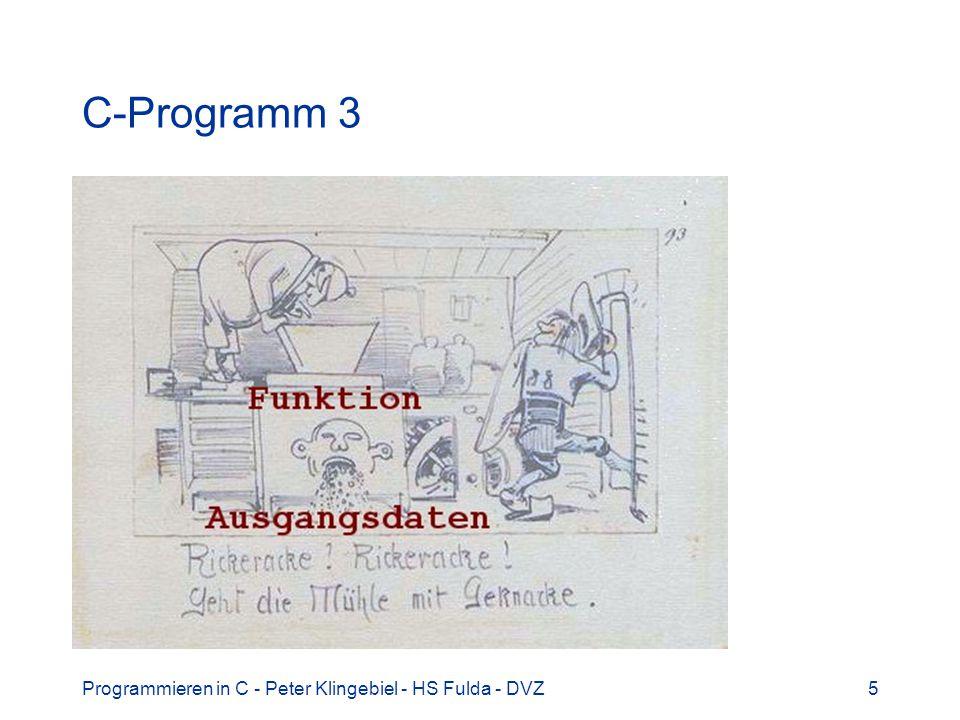 C-Programm 3 Programmieren in C - Peter Klingebiel - HS Fulda - DVZ