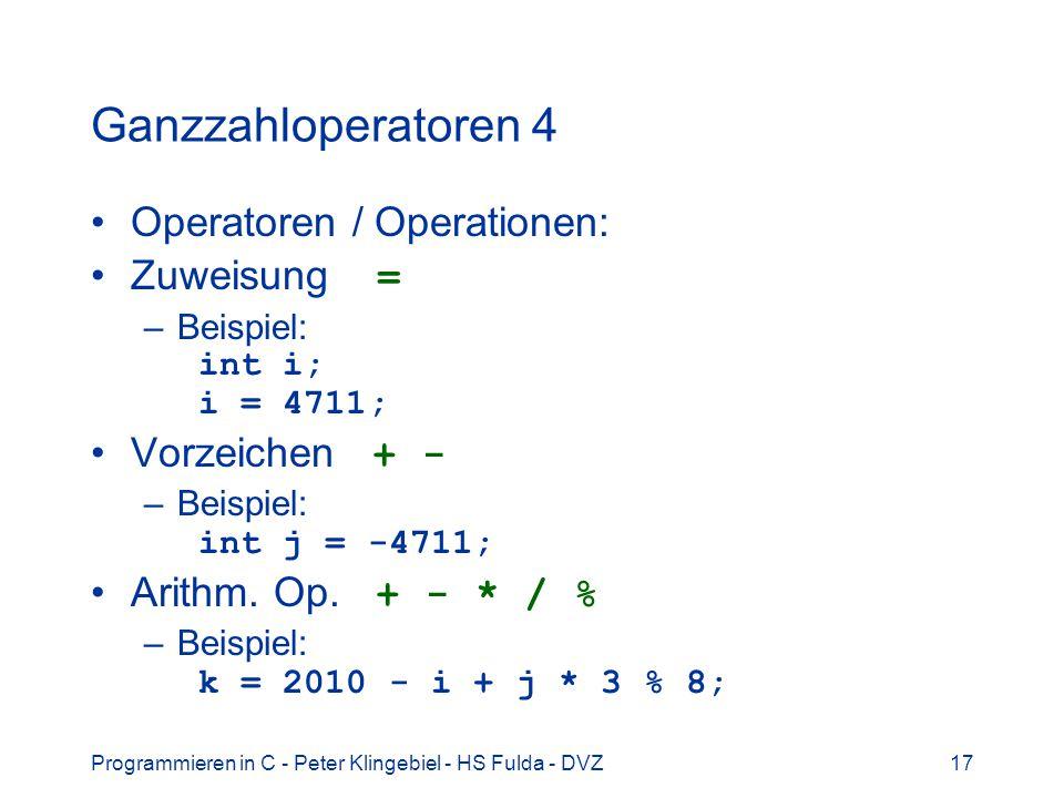 Ganzzahloperatoren 4 Operatoren / Operationen: Zuweisung =