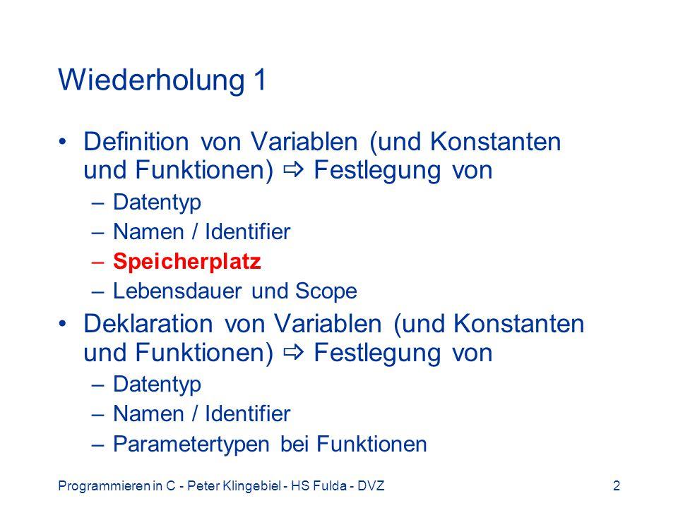 Wiederholung 1 Definition von Variablen (und Konstanten und Funktionen)  Festlegung von. Datentyp.
