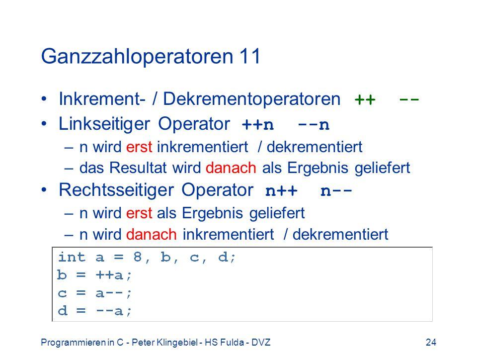 Ganzzahloperatoren 11 Inkrement- / Dekrementoperatoren ++ --