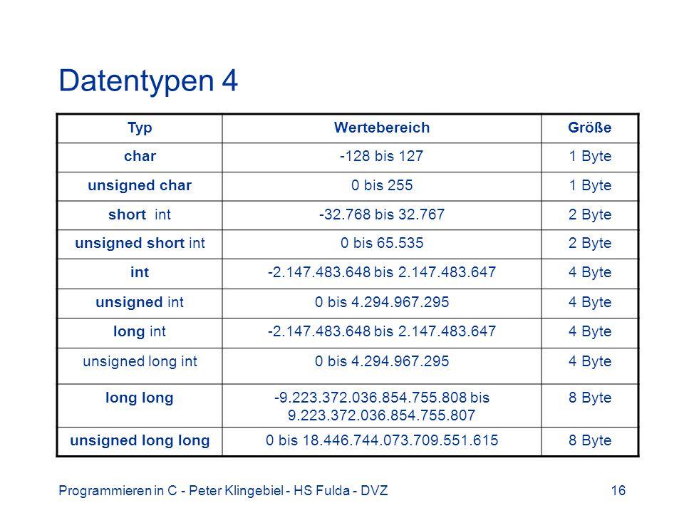 Datentypen 4 Typ Wertebereich Größe char -128 bis 127 1 Byte