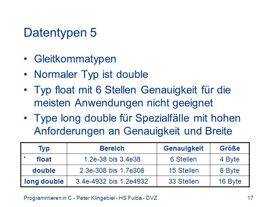Datentypen 5 Gleitkommatypen Normaler Typ ist double