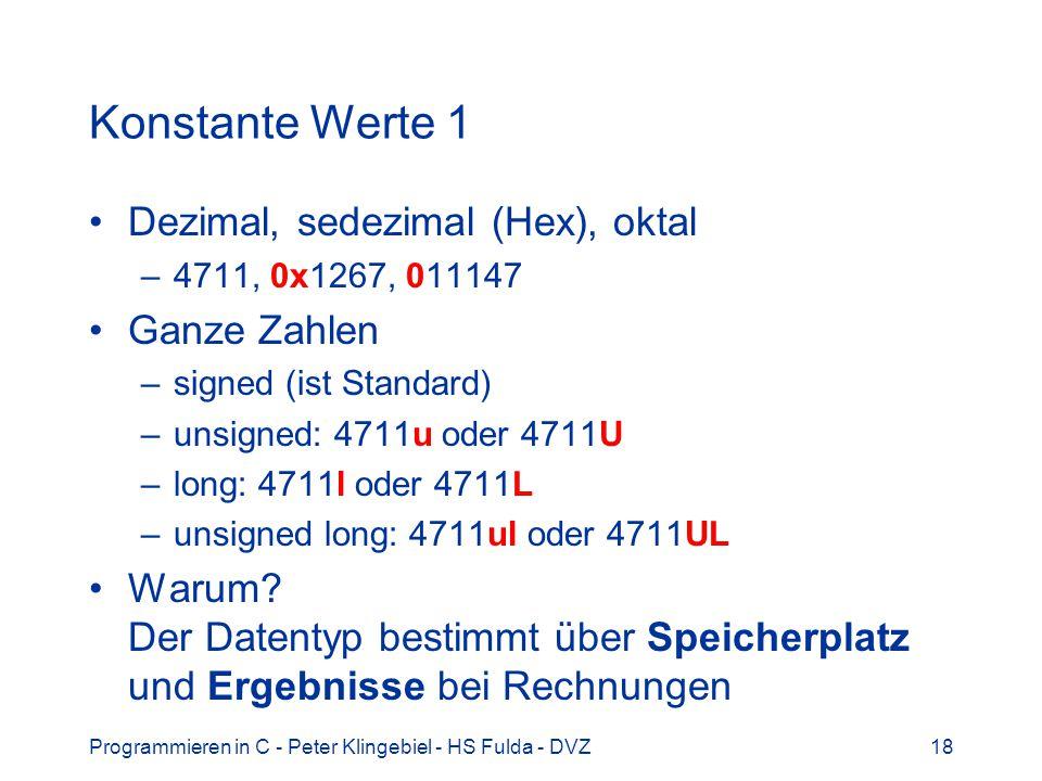 Konstante Werte 1 Dezimal, sedezimal (Hex), oktal Ganze Zahlen