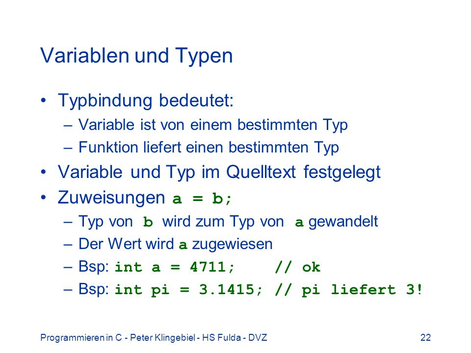 Variablen und Typen Typbindung bedeutet: