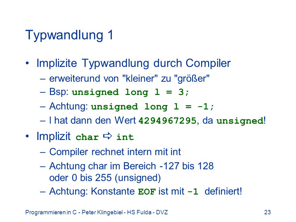 Typwandlung 1 Implizite Typwandlung durch Compiler Implizit char  int