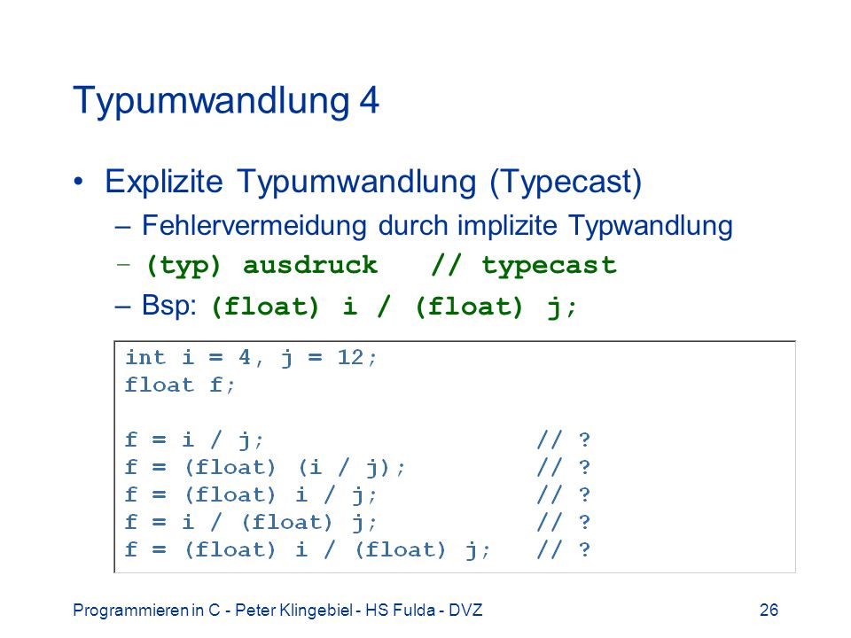 Typumwandlung 4 Explizite Typumwandlung (Typecast)