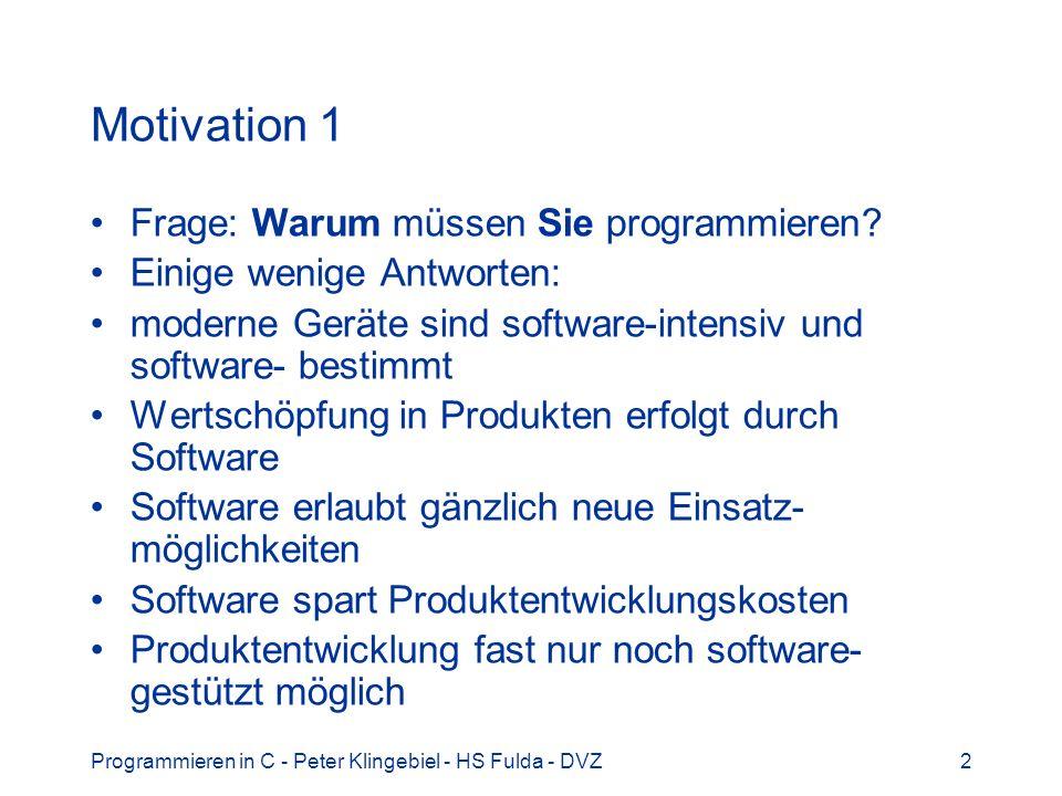 Motivation 1 Frage: Warum müssen Sie programmieren