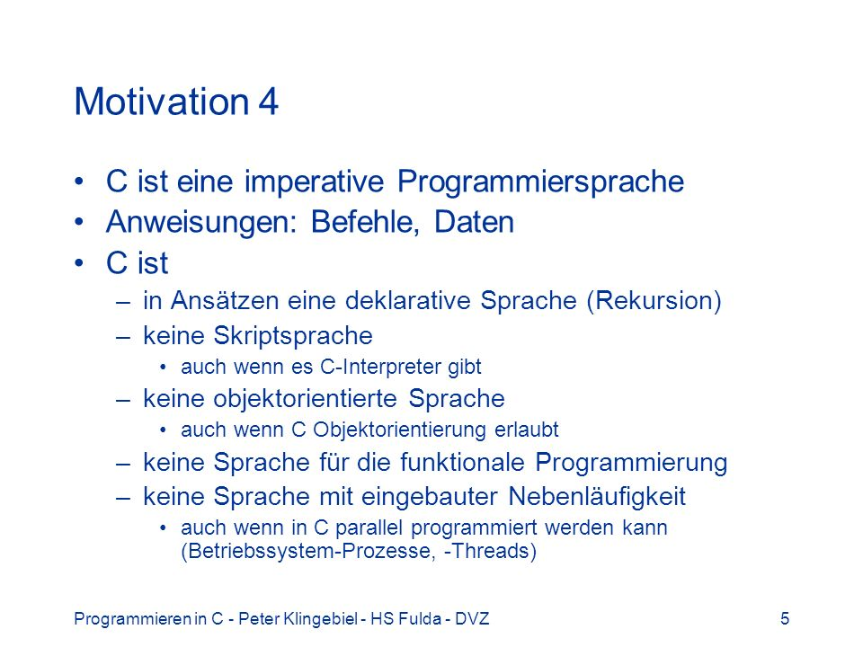 Motivation 4 C ist eine imperative Programmiersprache