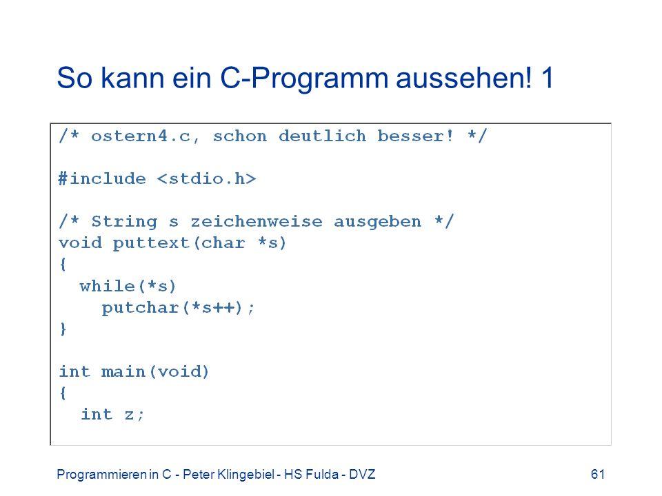 So kann ein C-Programm aussehen! 1
