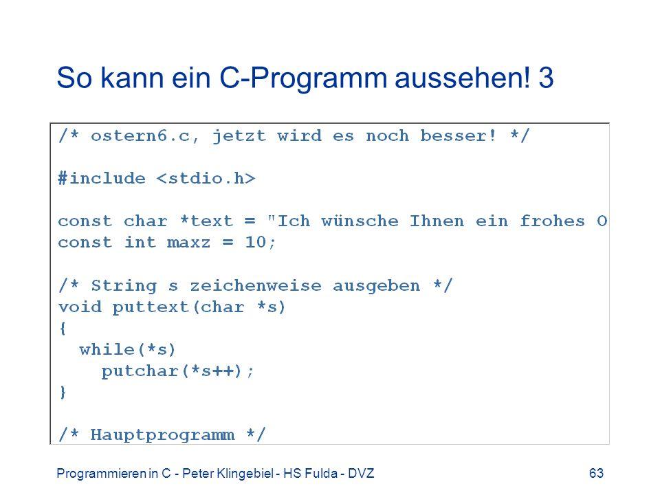 So kann ein C-Programm aussehen! 3