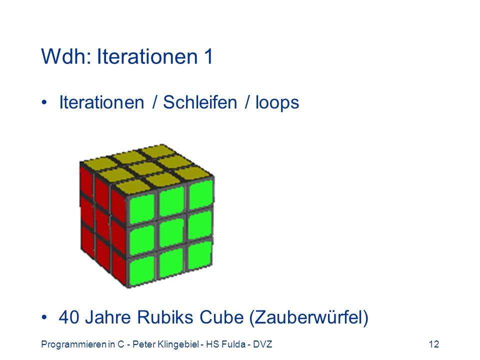 Wdh: Iterationen 1 Iterationen / Schleifen / loops