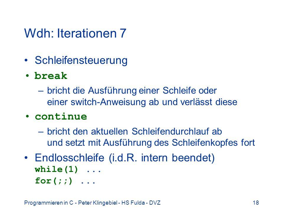 Wdh: Iterationen 7 Schleifensteuerung break continue