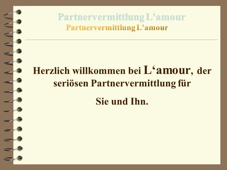 Herzlich willkommen bei L'amour, der seriösen Partnervermittlung für