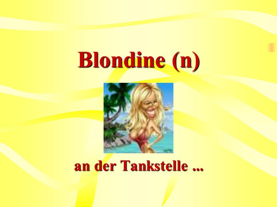 Blondine (n) an der Tankstelle ...