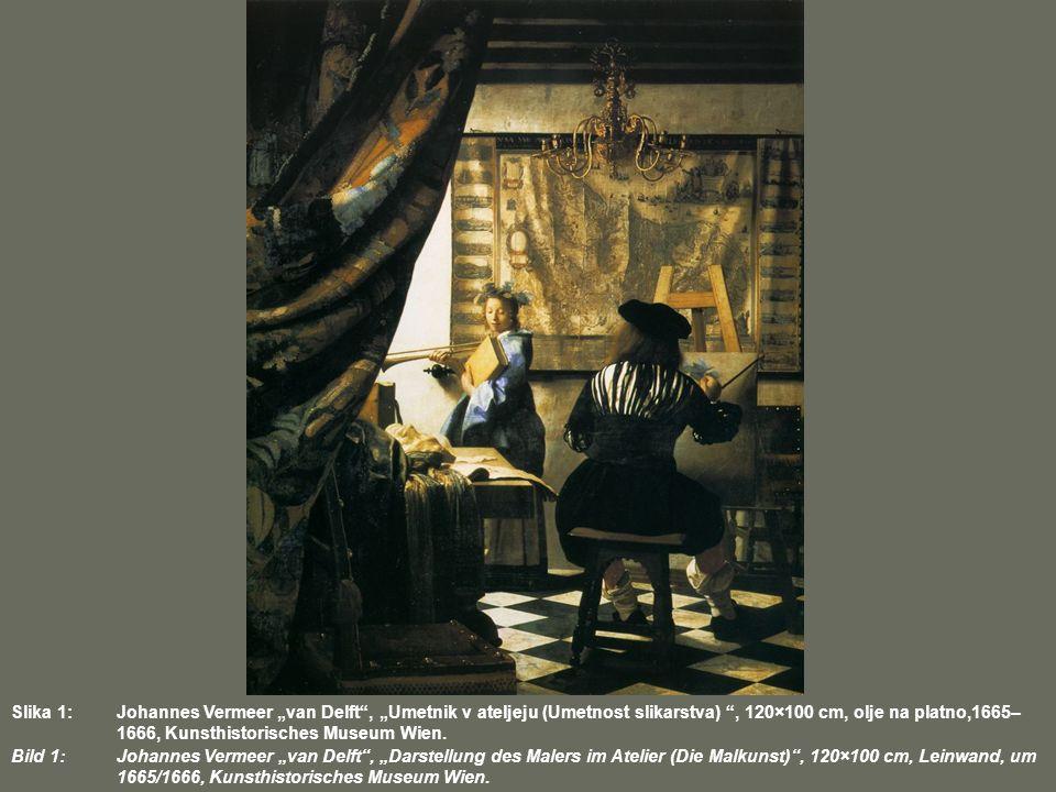 "Slika 1: Johannes Vermeer ""van Delft , ""Umetnik v ateljeju (Umetnost slikarstva) , 120×100 cm, olje na platno,1665– 1666, Kunsthistorisches Museum Wien."