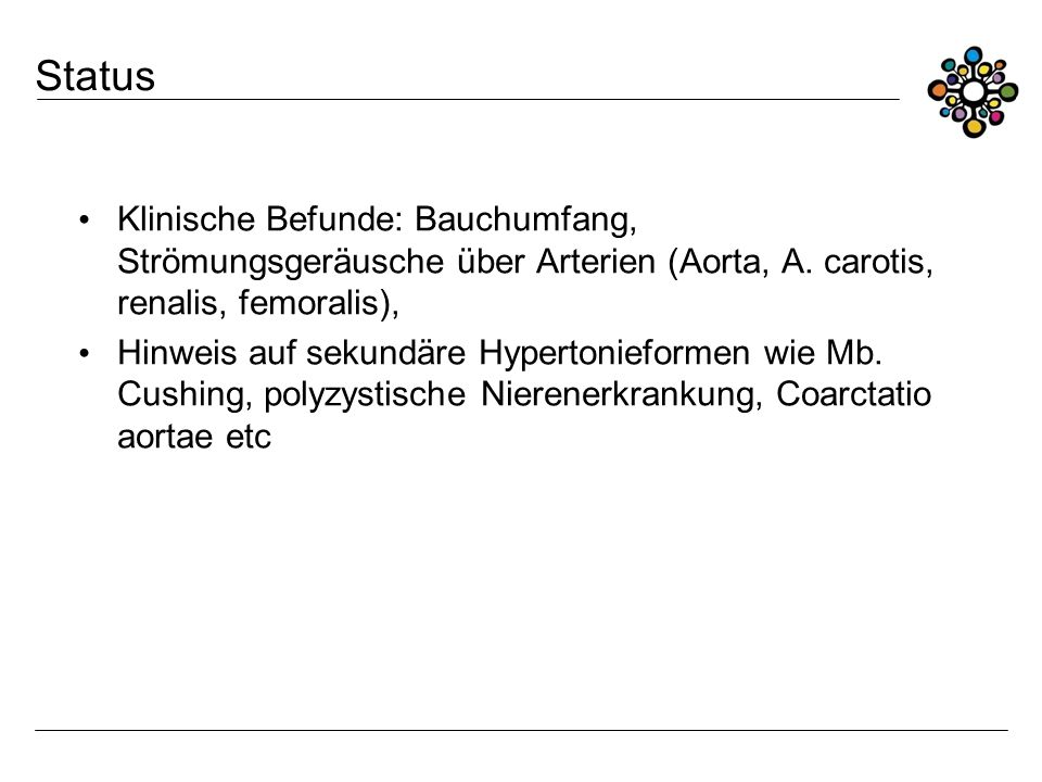 Status Klinische Befunde: Bauchumfang, Strömungsgeräusche über Arterien (Aorta, A. carotis, renalis, femoralis),