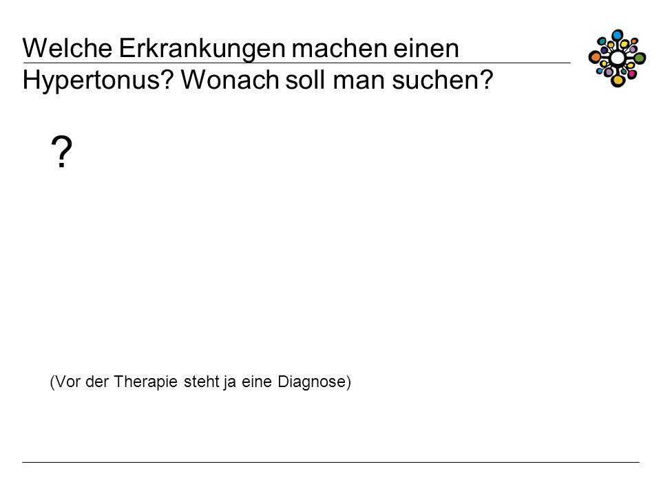 Welche Erkrankungen machen einen Hypertonus Wonach soll man suchen