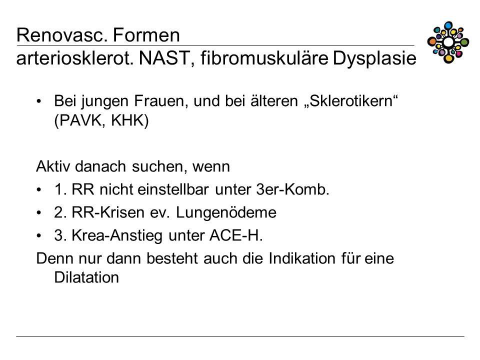 Renovasc. Formen arteriosklerot. NAST, fibromuskuläre Dysplasie