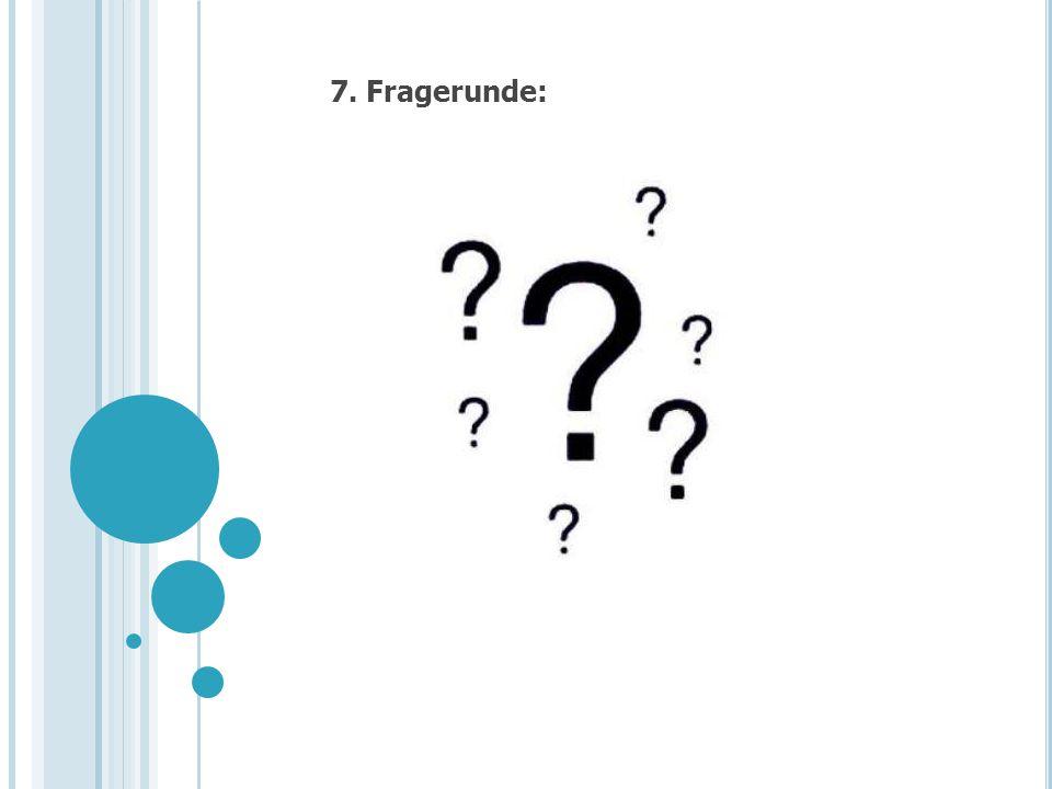 7. Fragerunde:
