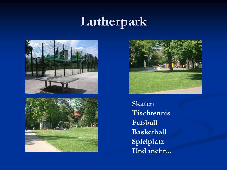 Lutherpark Skaten Tischtennis Fußball Basketball Spielplatz
