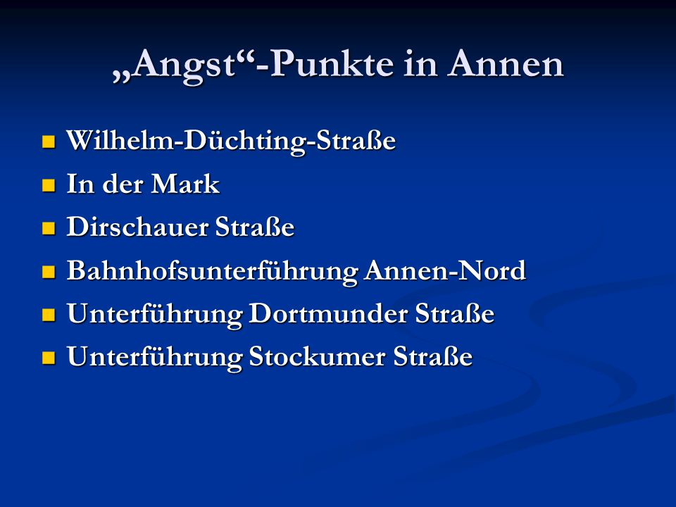 """""""Angst -Punkte in Annen"""