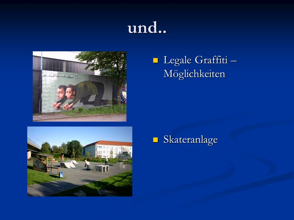 und.. Legale Graffiti –Möglichkeiten Skateranlage