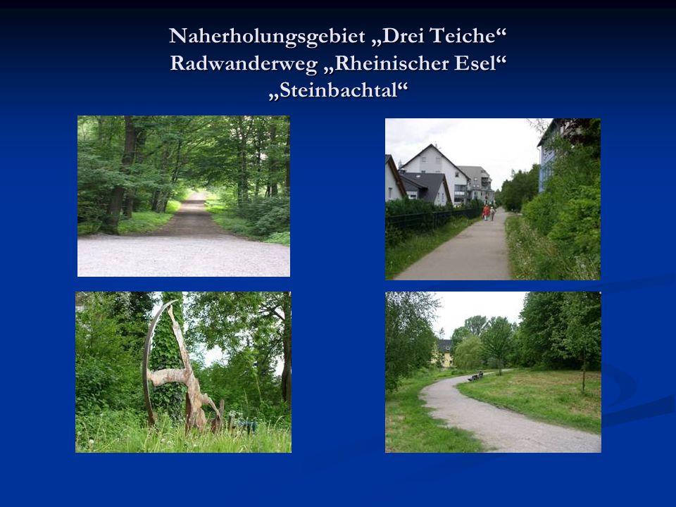 """Naherholungsgebiet """"Drei Teiche Radwanderweg """"Rheinischer Esel """"Steinbachtal"""