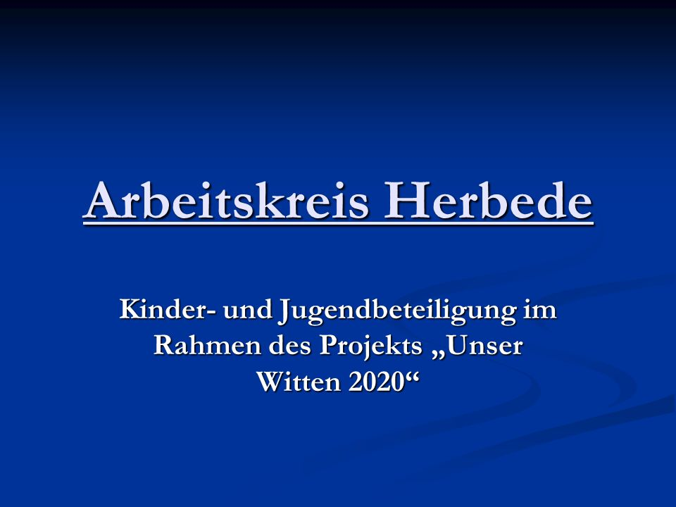 """Arbeitskreis Herbede Kinder- und Jugendbeteiligung im Rahmen des Projekts """"Unser Witten 2020"""