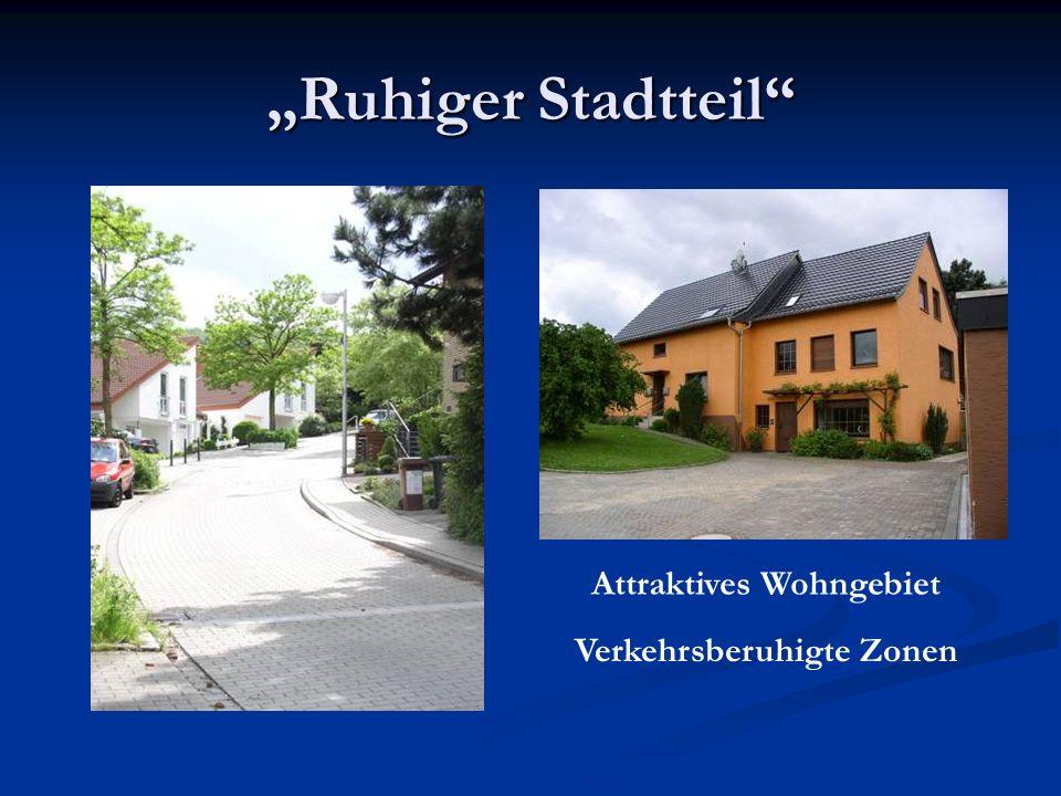 """""""Ruhiger Stadtteil Attraktives Wohngebiet Verkehrsberuhigte Zonen"""