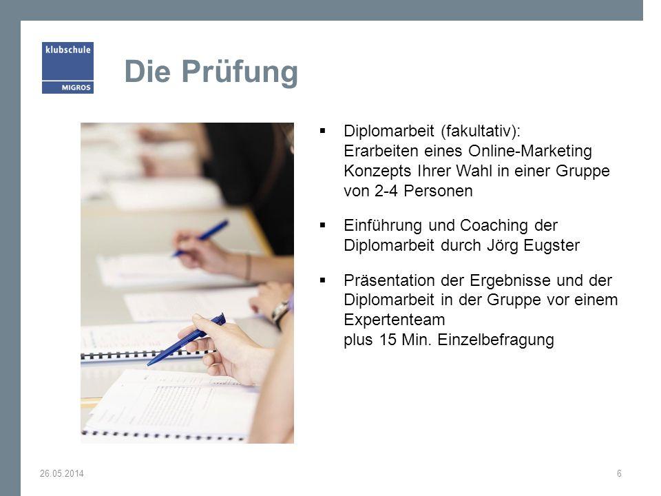 Die Prüfung Diplomarbeit (fakultativ): Erarbeiten eines Online-Marketing Konzepts Ihrer Wahl in einer Gruppe von 2-4 Personen.